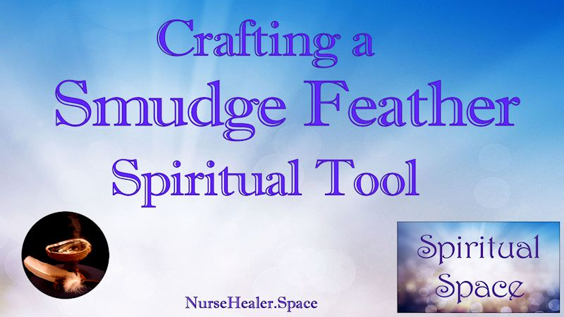 Crafting a Smudge Feather Spiritual Tool