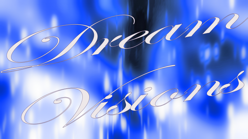 DREAM TOPIC Dream Visions ~ Share a Dream ~ Dream a Vision — Dreams, active dreaming, shamanic dreaming, lucid dreaming, dreaming with purpose