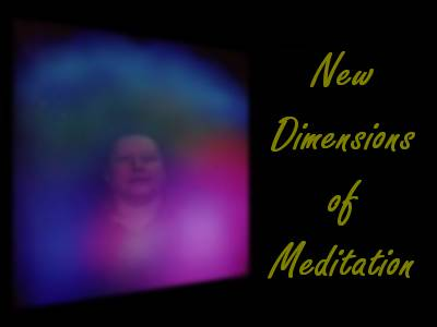 New Dimensions of Meditation Class