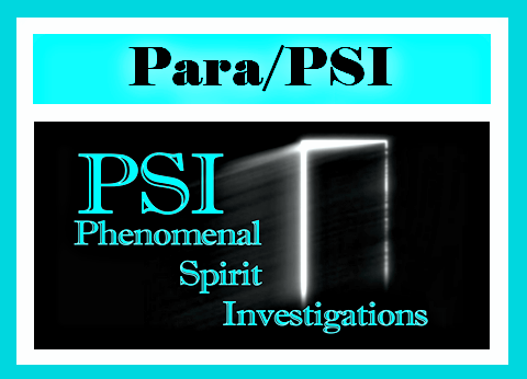 PARA/PSI TOPIC paranormal phenomena and investigation, PSI, parapsychology and spirit work